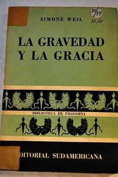 Libro La Gravedad Y La Gracia, Simone Weil, ISBN 42813477. Comprar en  Buscalibre