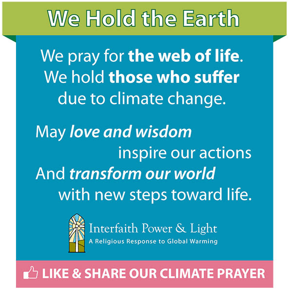 We hold the earth. We pray for the web of life. We hold those who suffer due to climate change. Like and share our climate prayer on Facebook by clicking here.