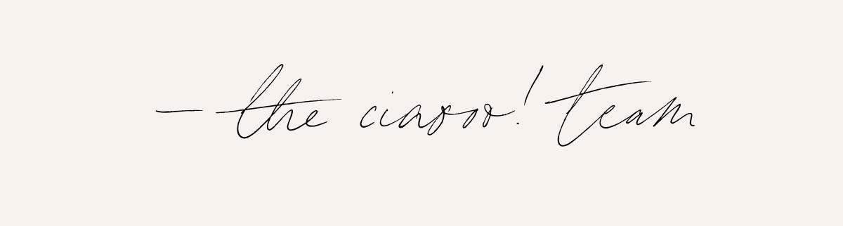 – the ciaooo! team