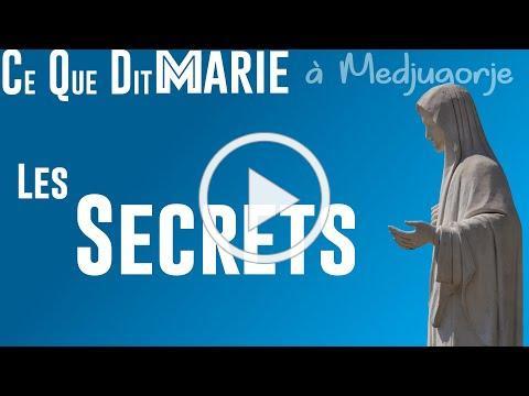 Ce Que Dit Marie à Medjugorje : Les secrets