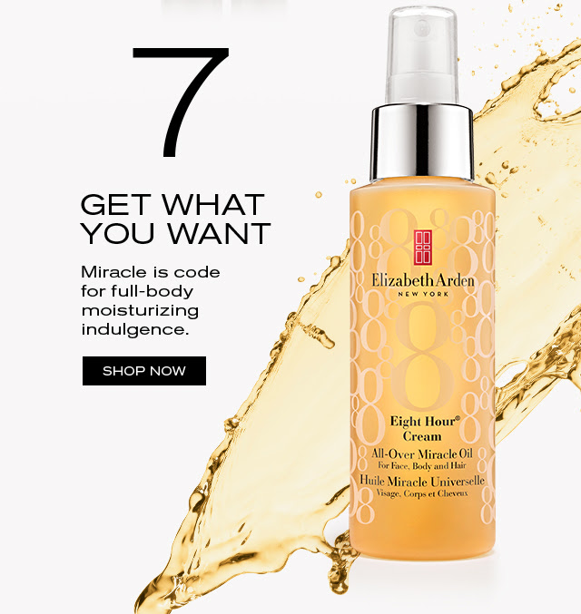 7 GET WHAT YOU WANT Miracle is code for full-body, moisture-quenching indulgence. SHOP NOW