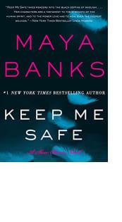 Keep Me Safe by Maya Banks