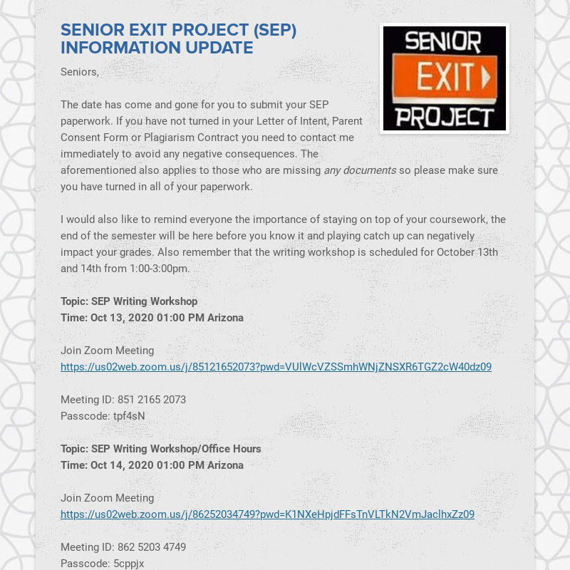 SENIOR EXIT PROJECT (SEP) INFORMATION UPDATE Seniors, The date has come and gone for you to...