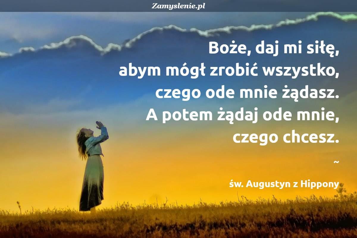 Å›w. Augustyn z Hippony - cytaty tego autora - Zamyslenie.pl