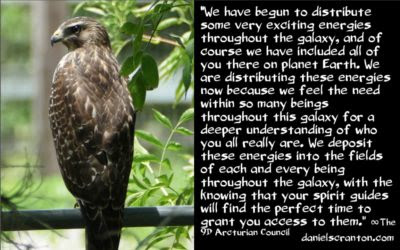 exciting energies deposited in your energy fields - the 9th dimensional arcturian council - channeled by daniel scranton channeler of archangel michael