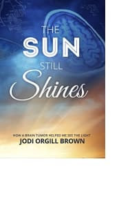 The Sun Still Shines by Jodi Orgill Brown