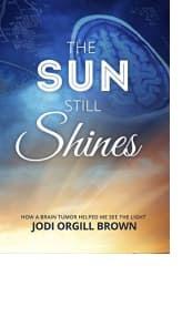 The Sun Still Shines by Jodi Orgill Brown