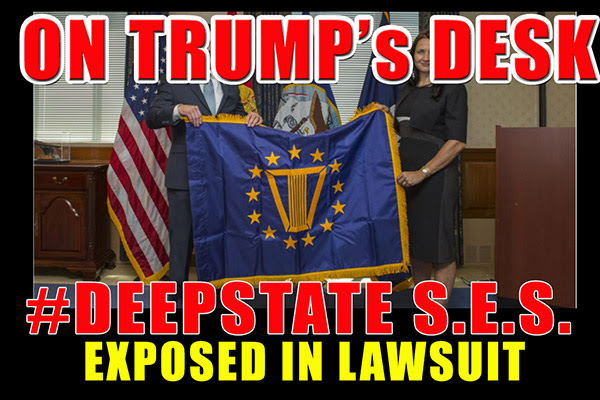 On Trump's Desk! Deep State S.E.S. Members Exposed in New Lawsuit