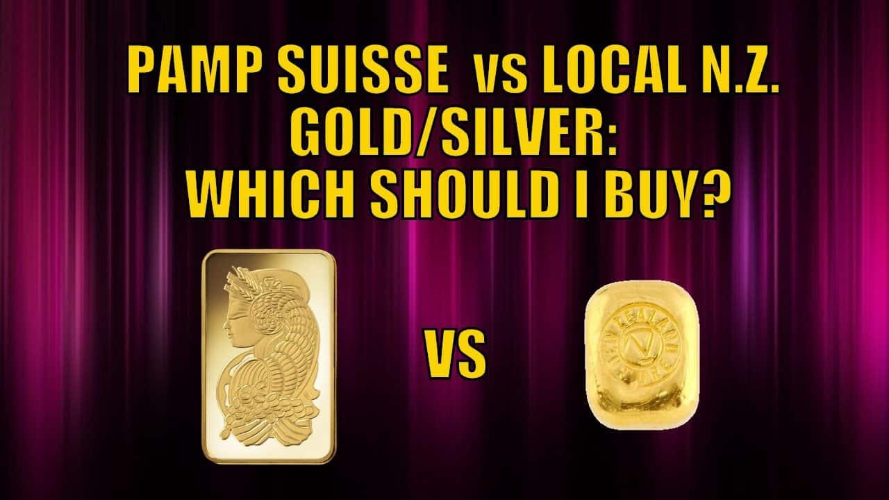 PAMP Suisse vs Local NZ Gold / Silver: Which Should I Buy?