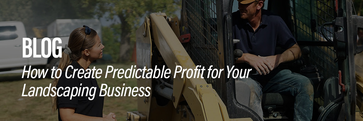 How to Create Predictable Profit for you Landscaping Business