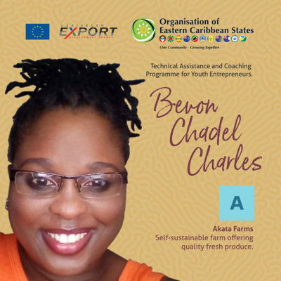 Bevon Chadel Charles beneficiary of the OECS-Caribbean Export Development Agency's Technical Assistance and Coaching Programme