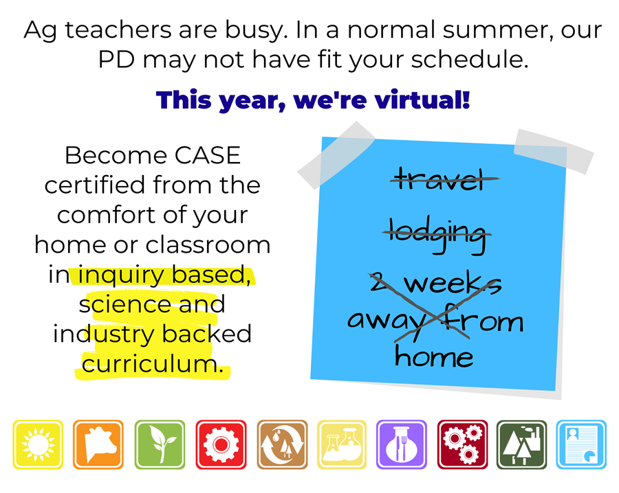 Ag teachers are busy. In a normal summer, our PD may not have fit your schedule. This year, we're virtual!