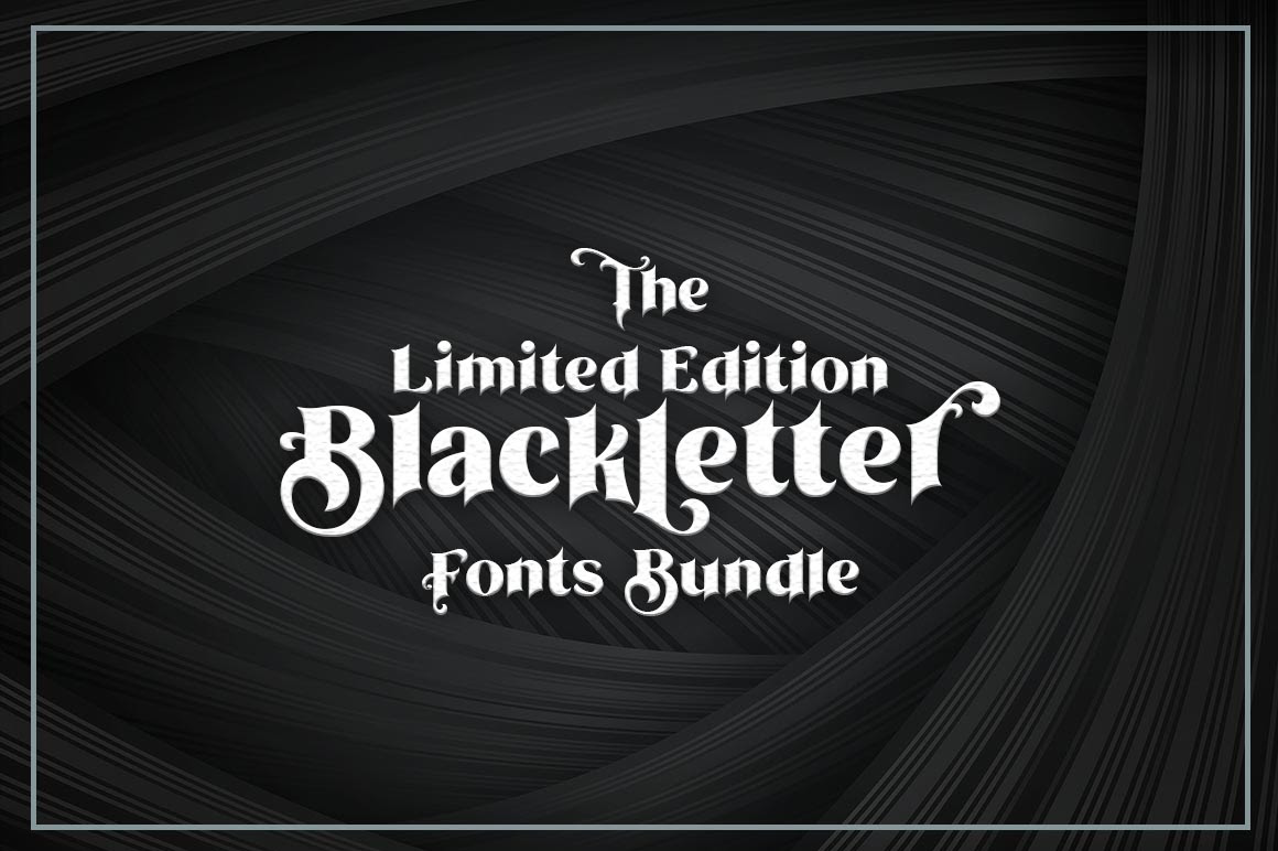 The Limited Edition Blackletter Fonts Bundle Pixelo Coiupon