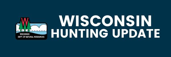 Wisconsin Hunting Update