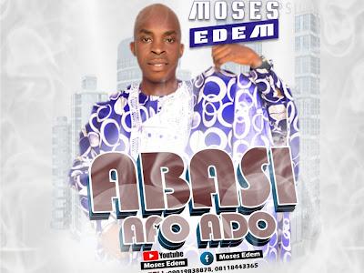 Gospel Music: Moses Edem – Abasi Afo Do (Official Video)