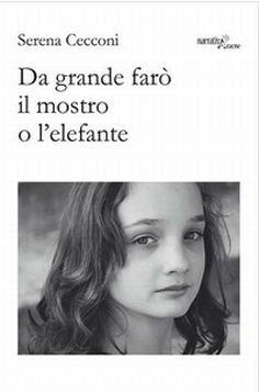 """Copertina di """"Da grande farò il mostro o l'elefante"""" di Serena Cecconi"""