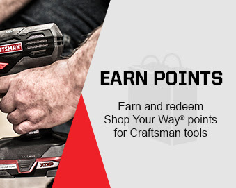 EARN POINTS | Earn and redeem Shop Your Way® points for Craftsman tools