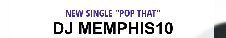 "New Single ""Pop That""Dj Memphis10"