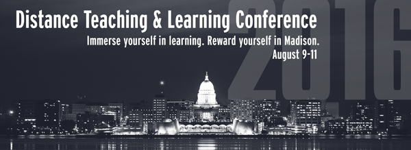 Distance Teaching and Learning Conference: Immerse yourself in learning. Reward yourself in Madison. August 9-11.