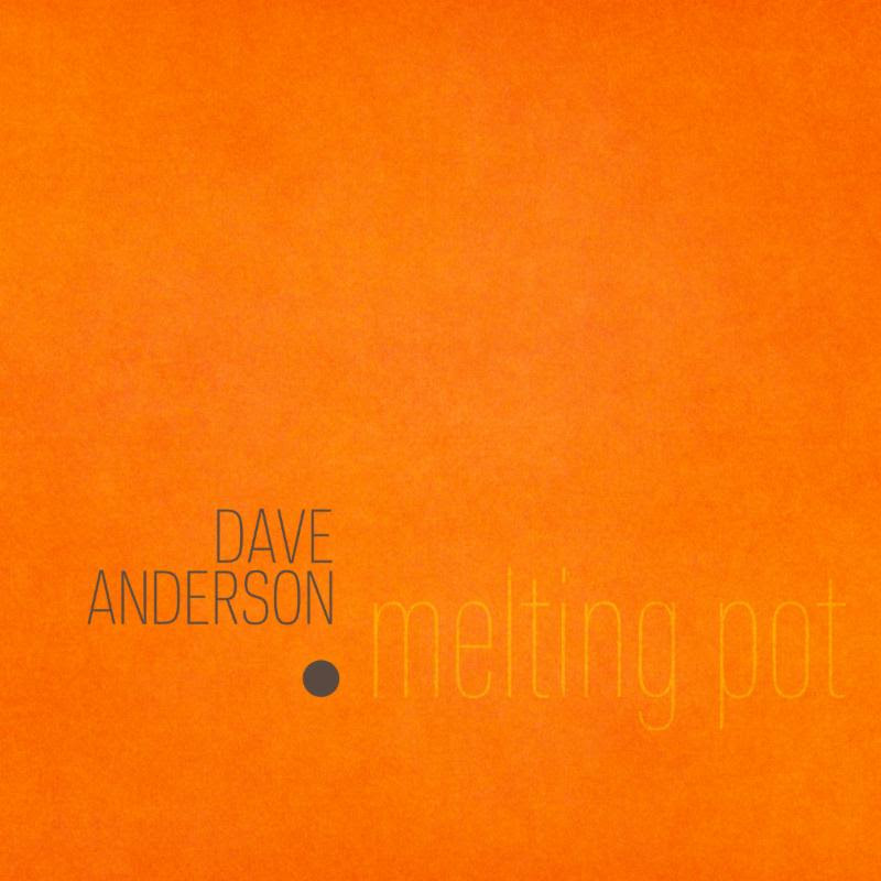 Dave Anderson Melting Pot