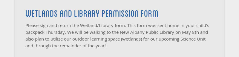 wetlands and library permission form Please sign and return the Wetland/Library form. This form was...
