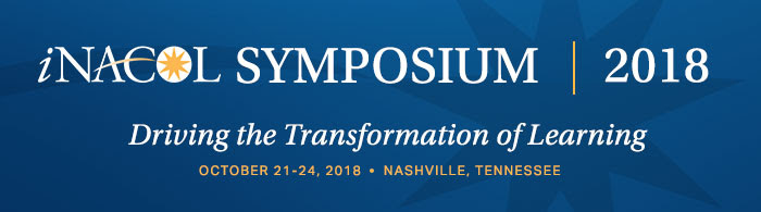 iNACOL Symposium 2018 - Driving the Transformation of Learning - October 21-24, 2018 - Nashville, Tennessee