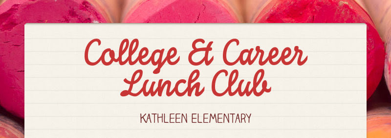 College & Career Lunch Club Kathleen Elementary