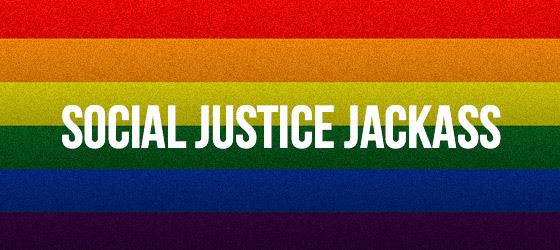 Social Justice Jackass