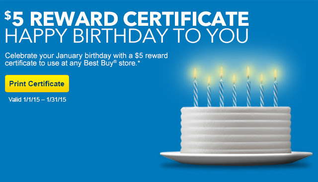 $5 REWARD CERTIFICATE - HAPPY BIRTHDAY TO YOU - Celebrate your January birthday with a $5 reward certificate to use at any Best Buy® store.*