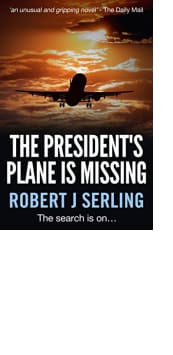 The President's Plane Is Missing by Robert J Serling