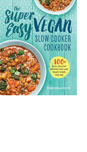The Super Easy Vegan Slow Cooker Cookbook by Toni Okamoto
