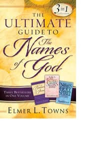 The Ultimate Guide to the Names of God by Elmer L. Towns