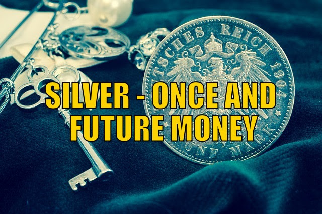 Silver - Once & Future Money