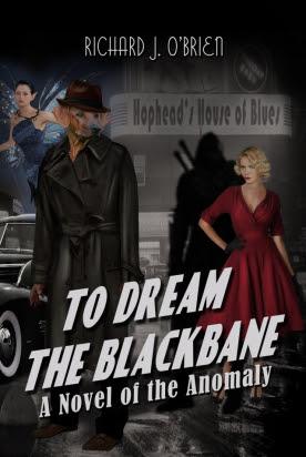 To Dream the Blackbane by Richard J.   O'Brien