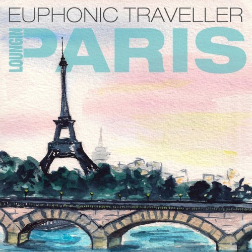 Euphonic Traveller - Loungin' Paris (2013)