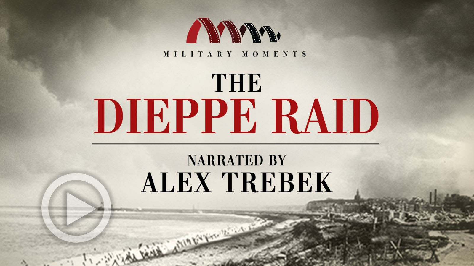 Military Moments | The Dieppe Raid
