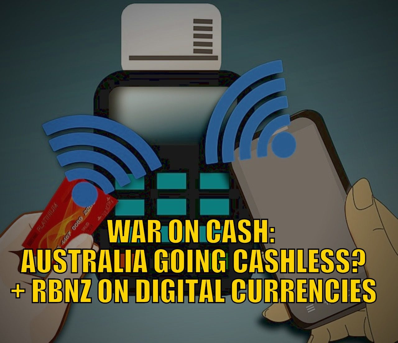 Update on the War on Cash: Australia Moving to Cashless Society? + RBNZ on Digital Currency