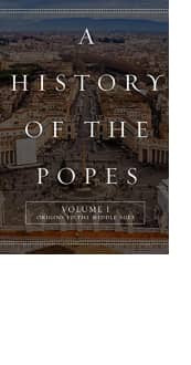 A History of the Popes: Volume I by Wyatt North