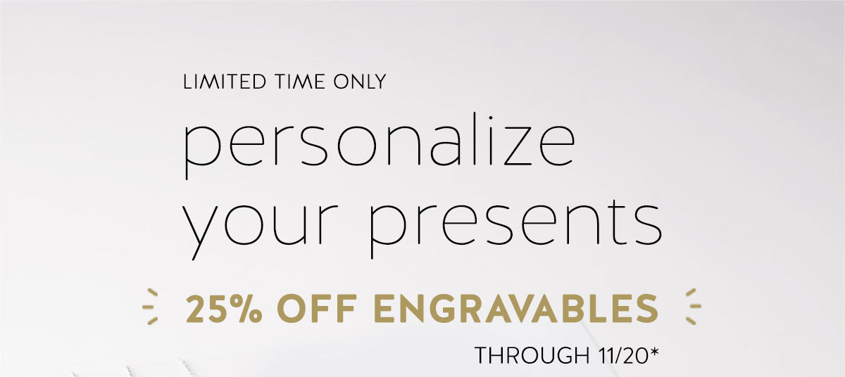 LIMITED TIME ONLY: Personalize your presents