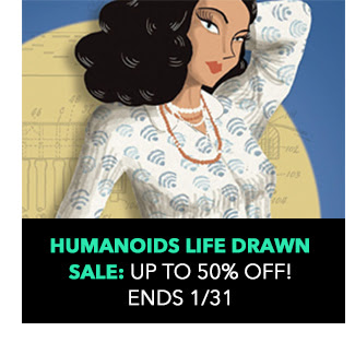 Humanoids Life Drawn Sale: up to 50% off! Sale ends 1/31.