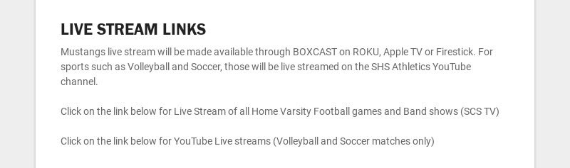 LIVE STREAM LINKS Mustangs live stream will be made available through BOXCAST on ROKU, Apple TV...