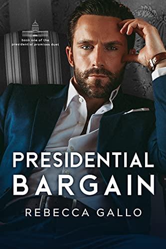 Cover for 'Presidential Bargain (The Presidential Promises Duet Book 1)'