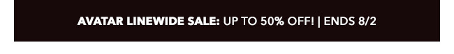 Avatar Linewide Sale: up to 50% off! | Ends 8/2