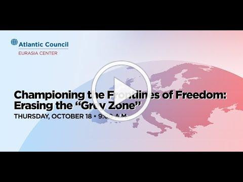 Video of Atlantic Council's Championing the Frontlines of Freedom: Erasing the 'Grey Zone' event. Kurt Volker's remarks begin at 33:50 in the video