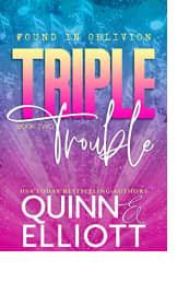 Triple Trouble by Cari Quinn and Taryn Elliott