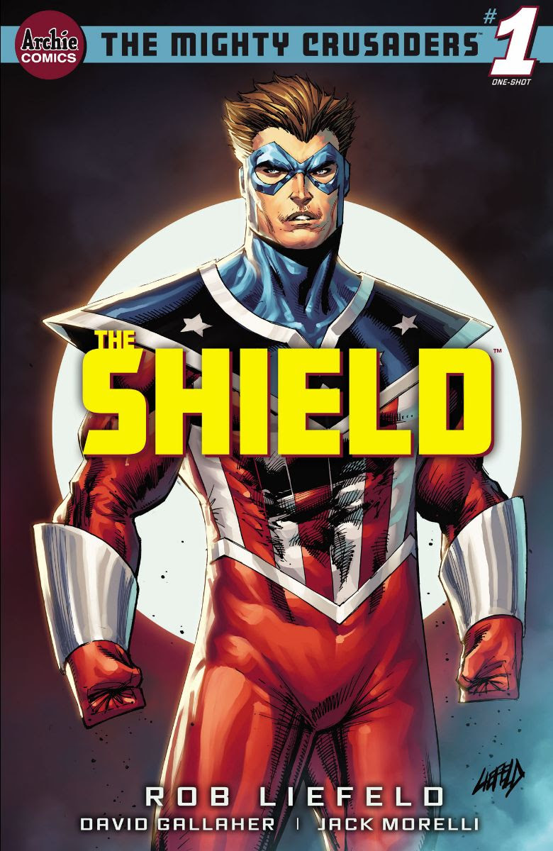 THE MIGHTY CRUSADERS: THE SHIELD #1: Cover A Liefeld