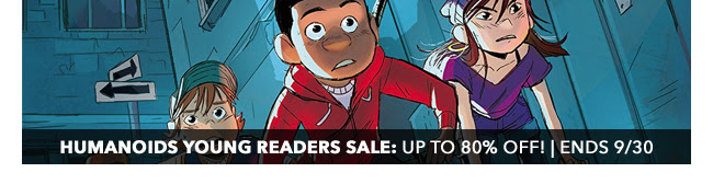 Humanoids Young Readers Sale: up to 80% off! | Ends 9/30