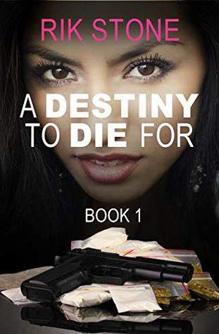 A Destiny to Die For - 1 by Rik Stone