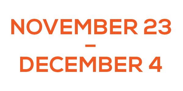 November 23 - December 4