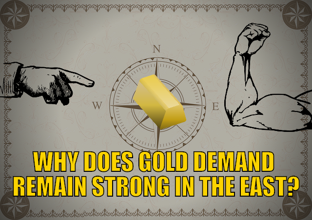 Why Does Gold Demand Remain Strong in the East?